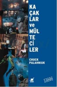 Chuck Palahniuk - Kacakcilar ve Multeciler