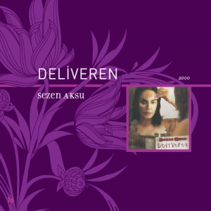 Sezen Aksu - Deliveren