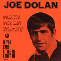 Joe Dolan - Make Me An Island & If You Care Little Bit About Me