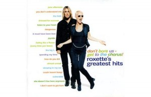 Roxette - Don't Bore Us-Get 2 The Chorus