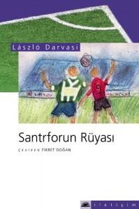 Santrforun Ruyasi, Laszlo Darvasi
