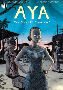 Aya - The Secrets Come Out, Marguerite Abouet & Clement Oubrerie