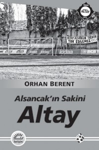 Altay, Alsancak'in Sakini, Orhan Berent