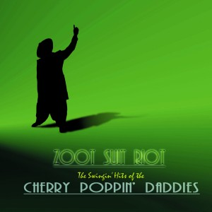 Cherry Poppin' Daddies - Zoot Suit Riot