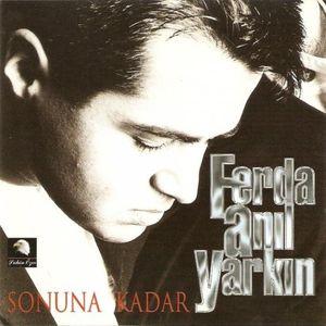 Ferda Anil Yarkin - Sonuna Kadar