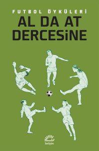 Futbol Oykuleri - Al Da At Dercesine